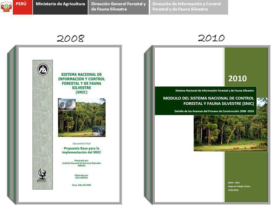 2008 2010 PERÚMinisterio de AgriculturaDirección General Forestal y de Fauna Silvestre Dirección de Información y Control Forestal y de Fauna Silvestr
