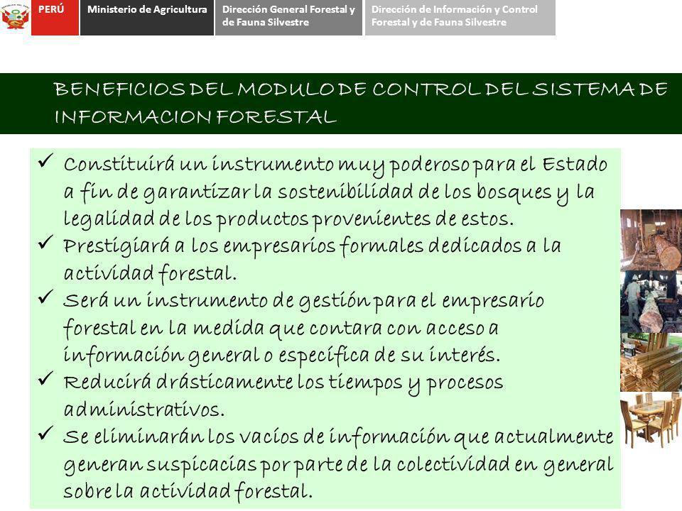 BENEFICIOS DEL MODULO DE CONTROL DEL SISTEMA DE INFORMACION FORESTAL Constituirá un instrumento muy poderoso para el Estado a fin de garantizar la sos