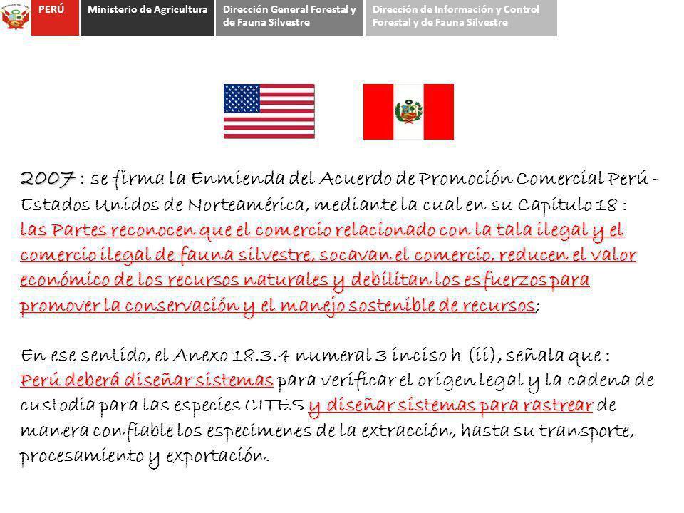 2007 2007 : se firma la Enmienda del Acuerdo de Promoción Comercial Perú - Estados Unidos de Norteamérica, mediante la cual en su Capítulo 18 : las Pa