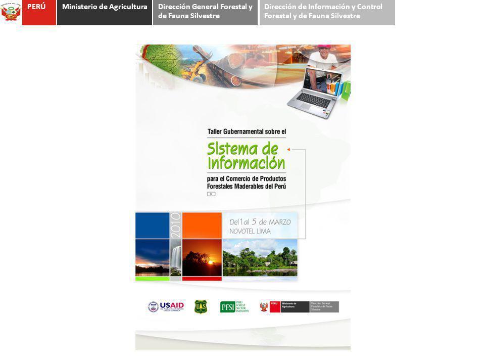 PERÚMinisterio de AgriculturaDirección General Forestal y de Fauna Silvestre Dirección de Información y Control Forestal y de Fauna Silvestre