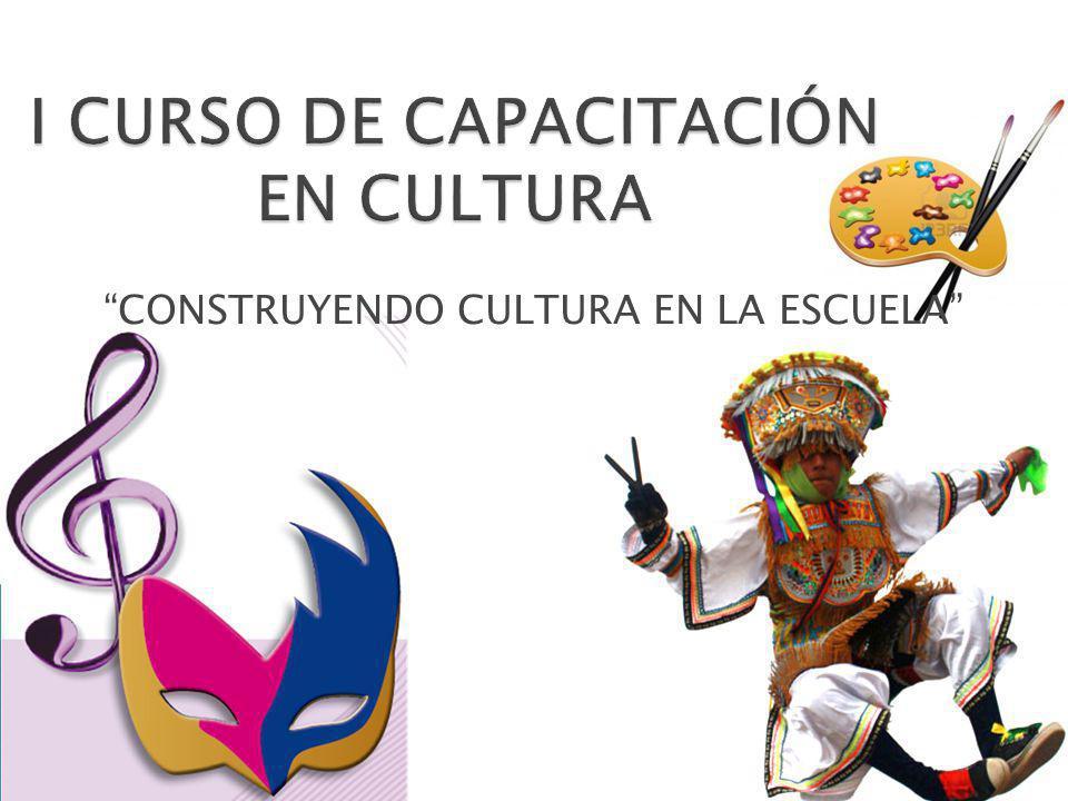 CONSTRUYENDO CULTURA EN LA ESCUELA