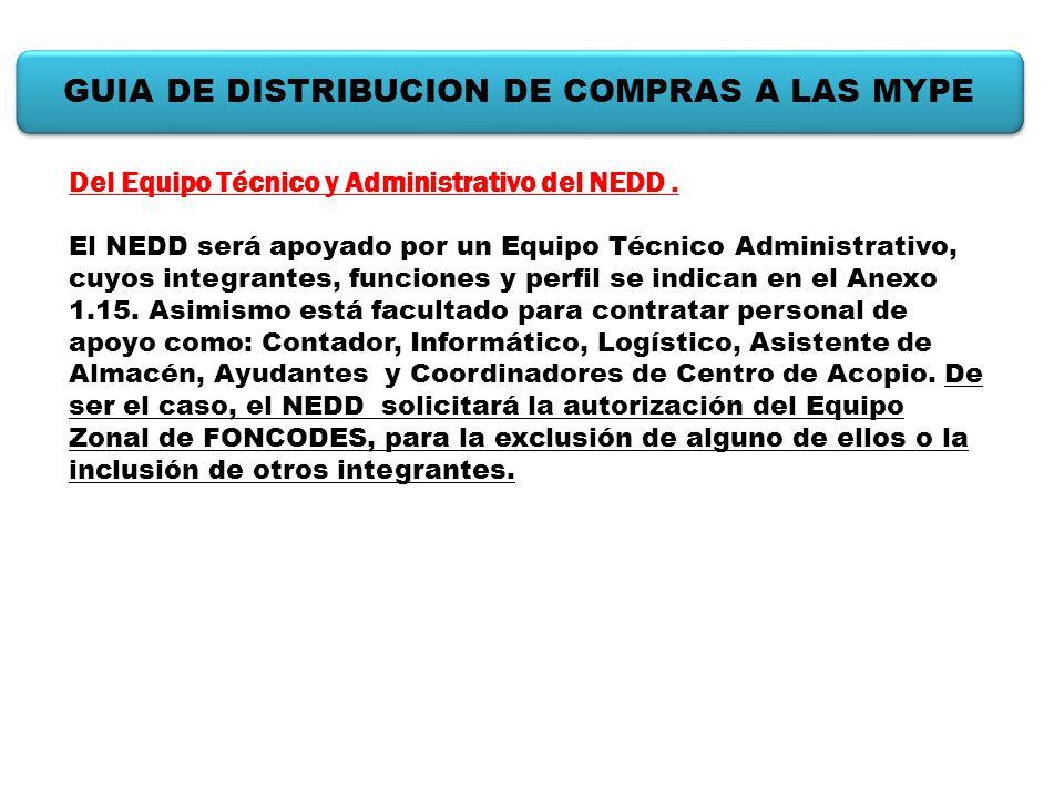 Del Equipo Técnico y Administrativo del NEDD. El NEDD será apoyado por un Equipo Técnico Administrativo, cuyos integrantes, funciones y perfil se indi