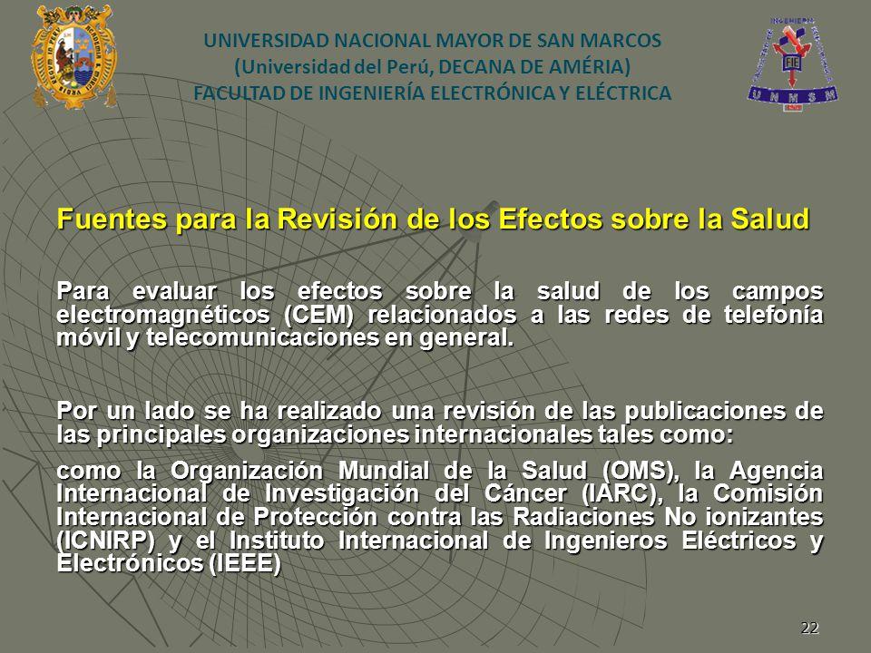 22 Fuentes para la Revisión de los Efectos sobre la Salud Para evaluar los efectos sobre la salud de los campos electromagnéticos (CEM) relacionados a
