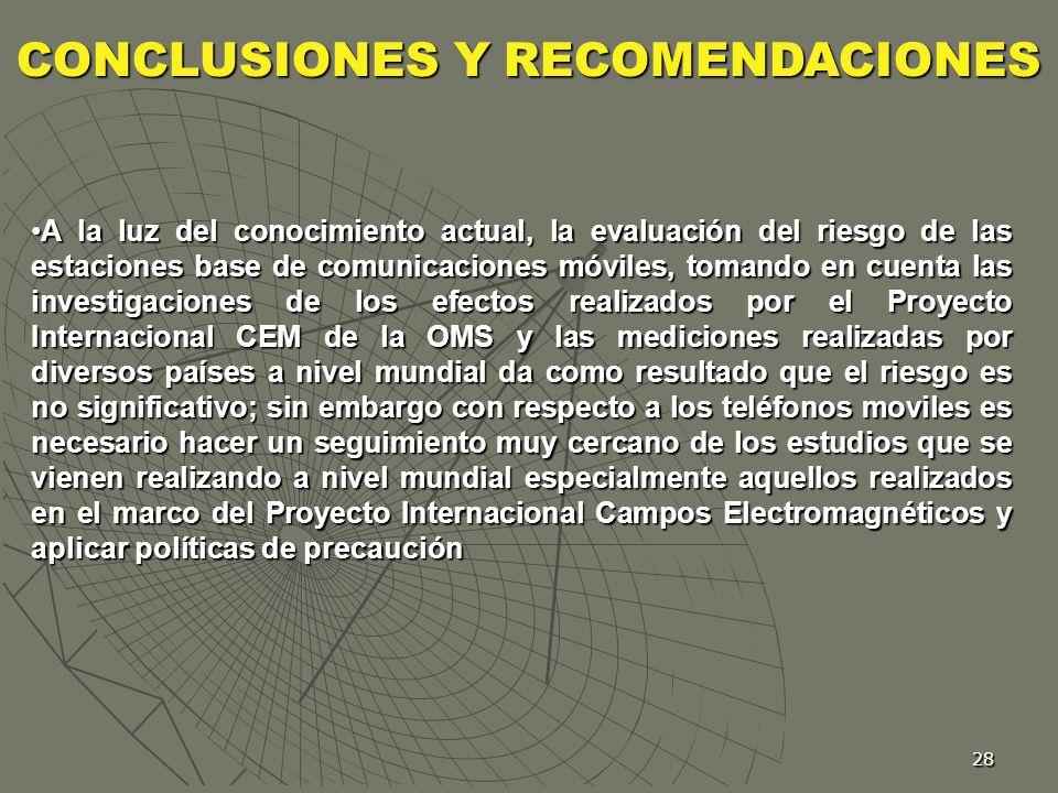 28 A la luz del conocimiento actual, la evaluación del riesgo de las estaciones base de comunicaciones móviles, tomando en cuenta las investigaciones