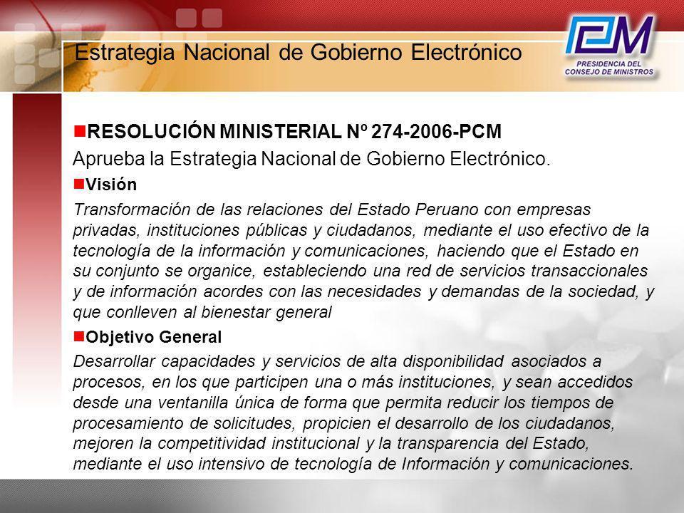Estrategia Nacional de Gobierno Electrónico RESOLUCIÓN MINISTERIAL Nº 274-2006-PCM Aprueba la Estrategia Nacional de Gobierno Electrónico. Visión Tran