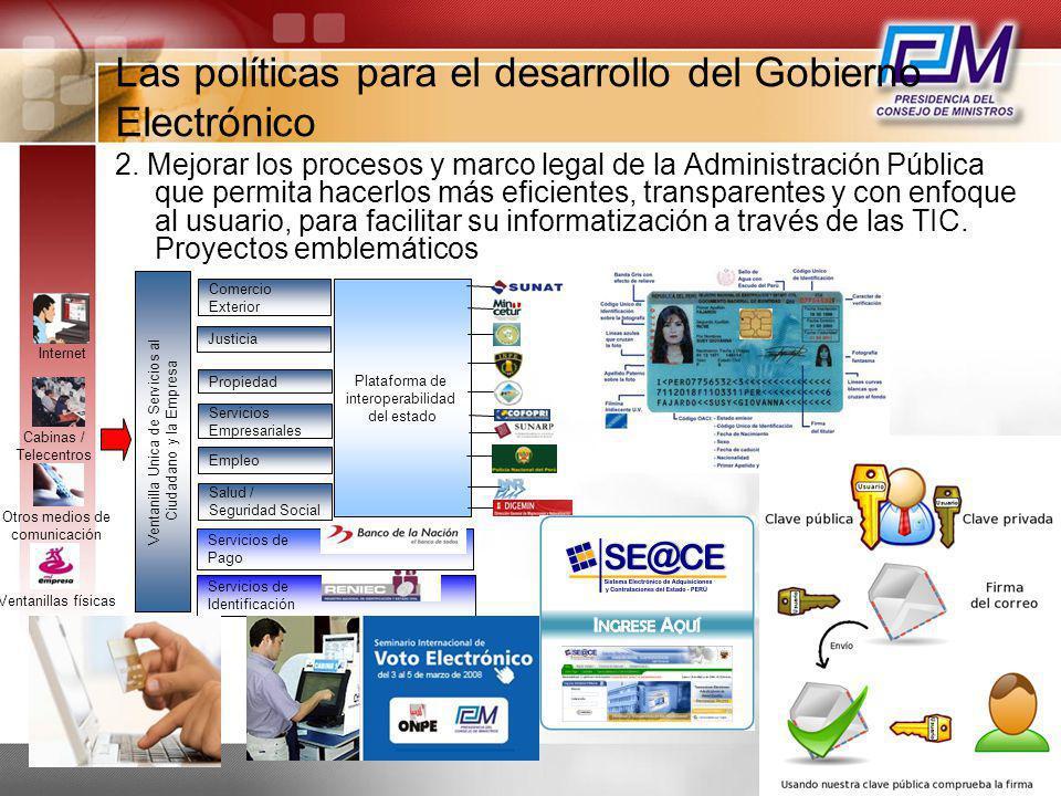 Las políticas para el desarrollo del Gobierno Electrónico 2. Mejorar los procesos y marco legal de la Administración Pública que permita hacerlos más