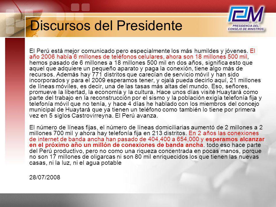Discursos del Presidente El Perú está mejor comunicado pero especialmente los más humildes y jóvenes. El año 2006 había 6 millones de teléfonos celula