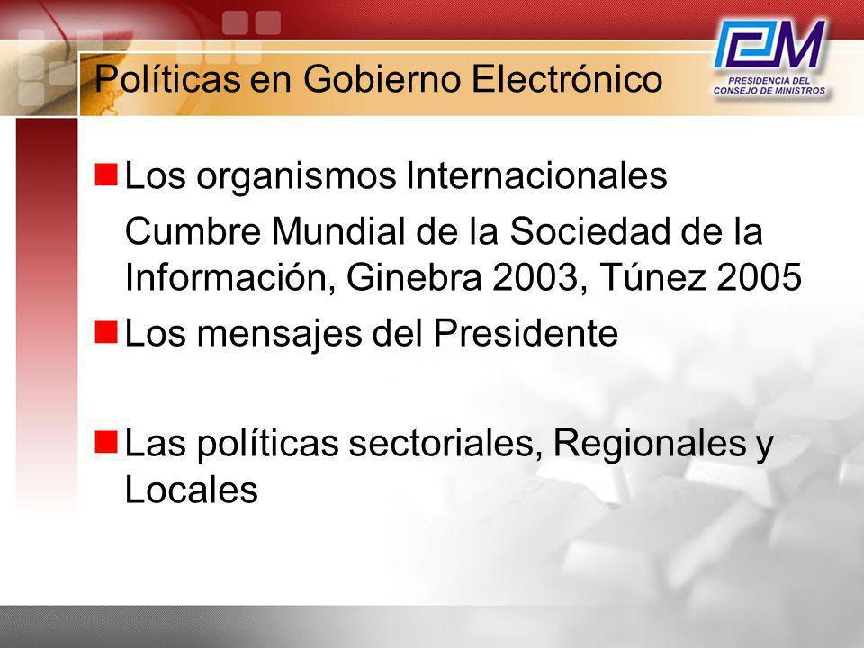 Políticas en Gobierno Electrónico Los organismos Internacionales Cumbre Mundial de la Sociedad de la Información, Ginebra 2003, Túnez 2005 Los mensaje