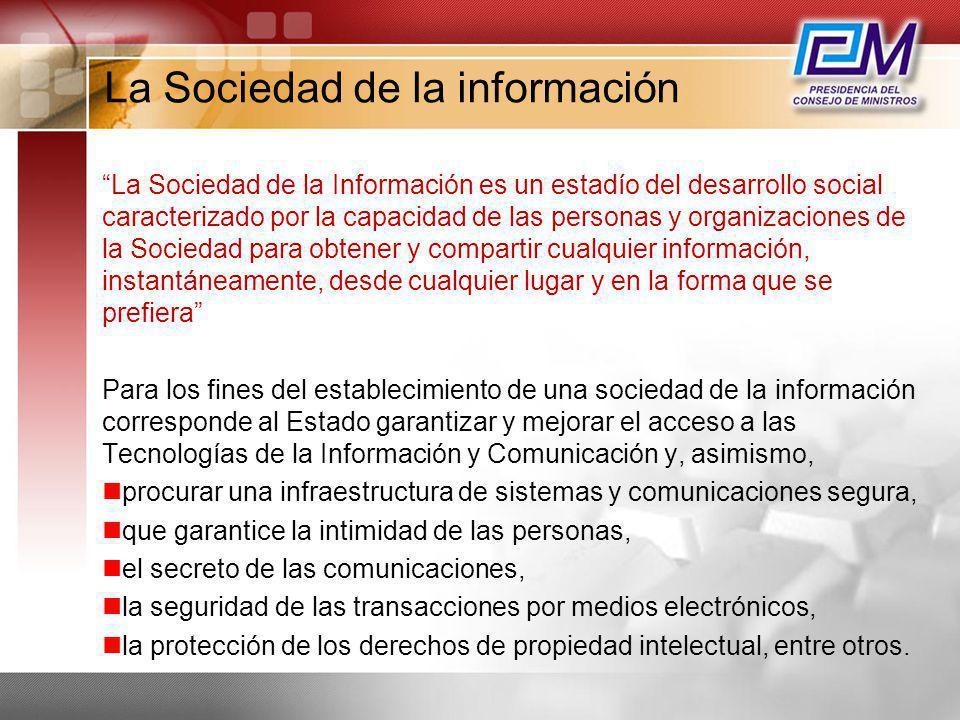 La Sociedad de la información La Sociedad de la Información es un estadío del desarrollo social caracterizado por la capacidad de las personas y organ