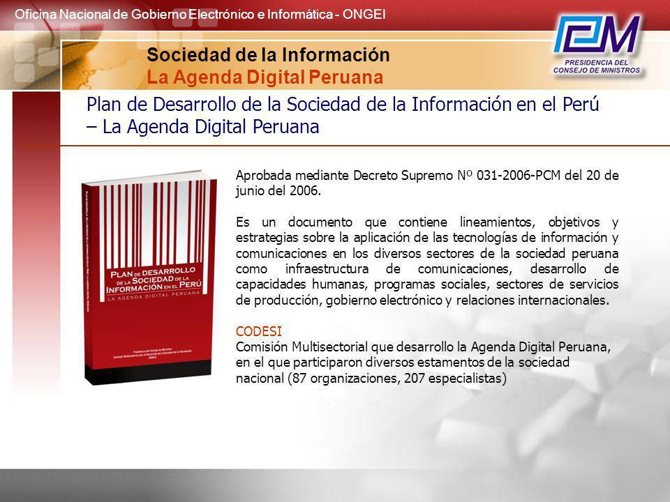 Aprobada mediante Decreto Supremo Nº 031-2006-PCM del 20 de junio del 2006. Es un documento que contiene lineamientos, objetivos y estrategias sobre l