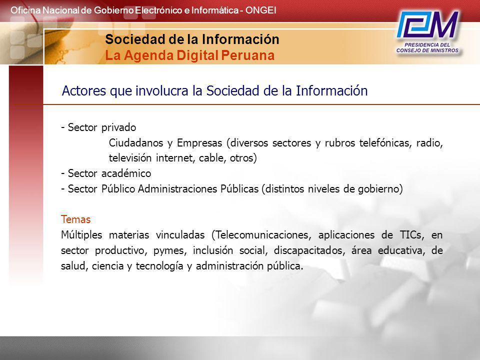 - Sector privado Ciudadanos y Empresas (diversos sectores y rubros telefónicas, radio, televisión internet, cable, otros) - Sector académico - Sector