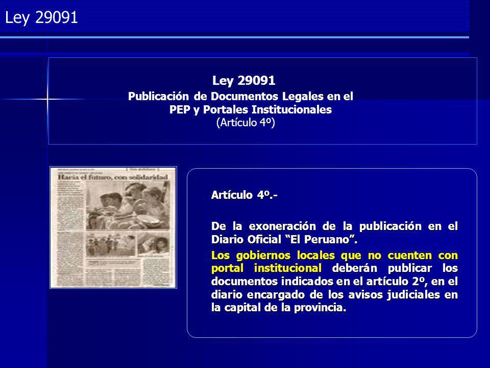 Project Management Ley 29091 Publicación de Documentos Legales en el PEP y Portales Institucionales (Artículo 4º) Ley 29091 Artículo 4º.- De la exoneración de la publicación en el Diario Oficial El Peruano.