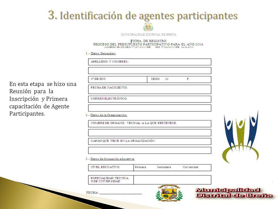 En esta etapa se hizo una Reunión para la Inscripción y Primera capacitación de Agente Participantes.