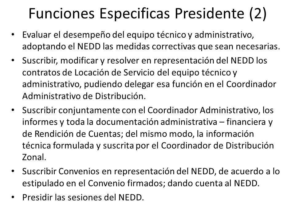 Funciones Especificas Presidente (2) Evaluar el desempeño del equipo técnico y administrativo, adoptando el NEDD las medidas correctivas que sean necesarias.