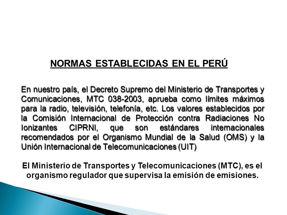 NORMAS ESTABLECIDAS EN EL PERÚ En nuestro país, el Decreto Supremo del Ministerio de Transportes y Comunicaciones, MTC 038-2003, aprueba como límites