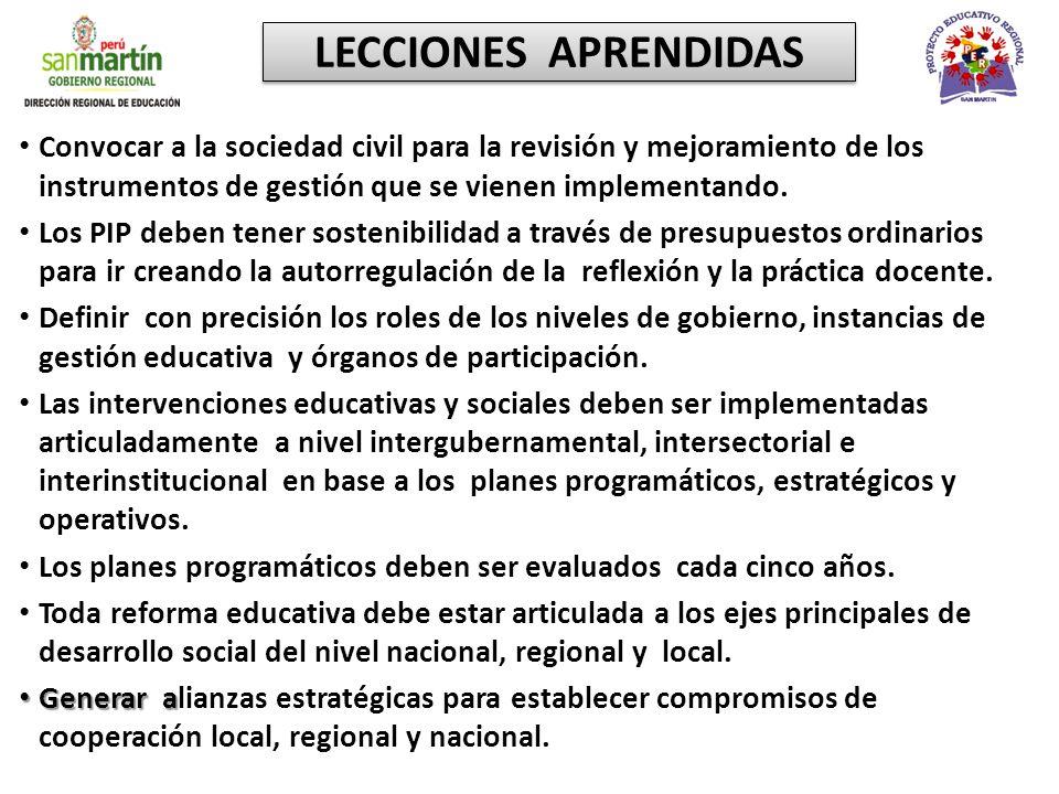 LECCIONES APRENDIDAS Convocar a la sociedad civil para la revisión y mejoramiento de los instrumentos de gestión que se vienen implementando. Los PIP