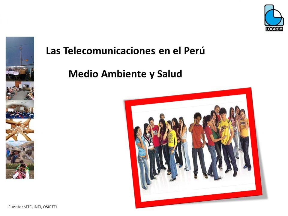Fuente: MTC, INEI, OSIPTEL Las Telecomunicaciones en el Perú Medio Ambiente y Salud
