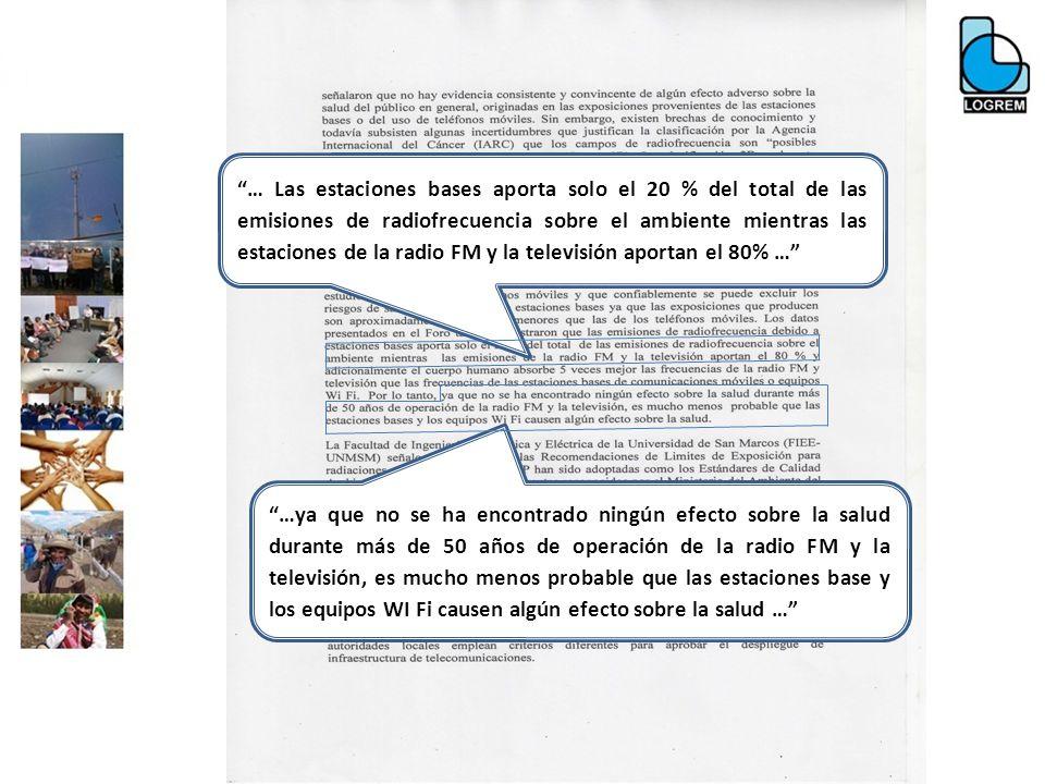 … Las estaciones bases aporta solo el 20 % del total de las emisiones de radiofrecuencia sobre el ambiente mientras las estaciones de la radio FM y la