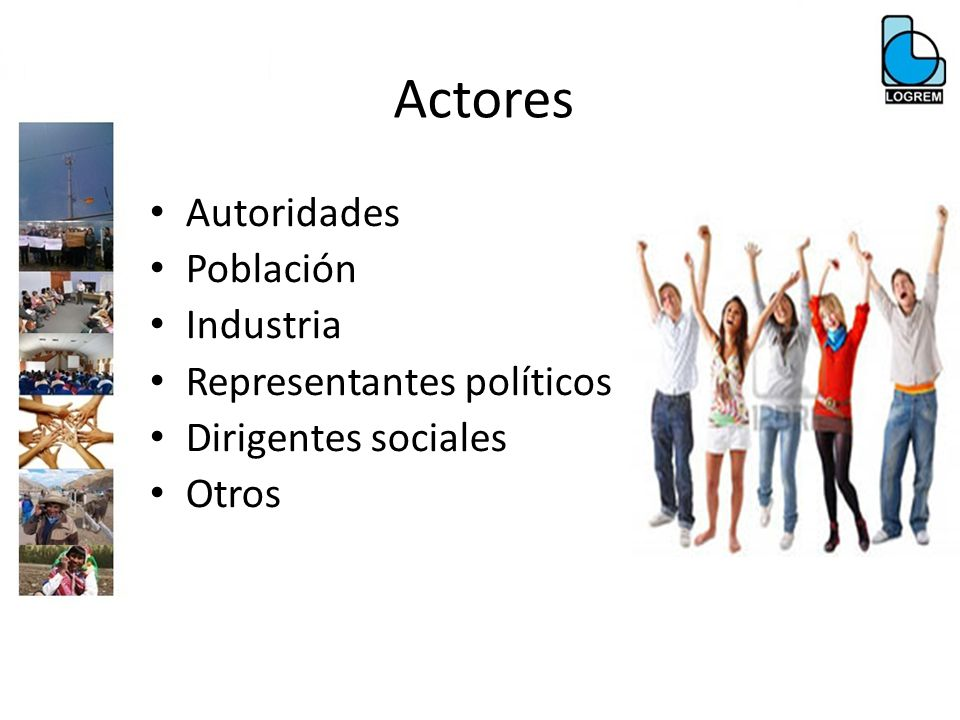 Actores Autoridades Población Industria Representantes políticos Dirigentes sociales Otros