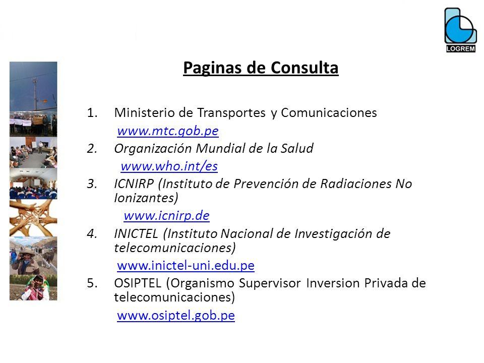 1.Ministerio de Transportes y Comunicaciones www.mtc.gob.pe 2.Organización Mundial de la Salud www.who.int/es 3.ICNIRP (Instituto de Prevención de Rad