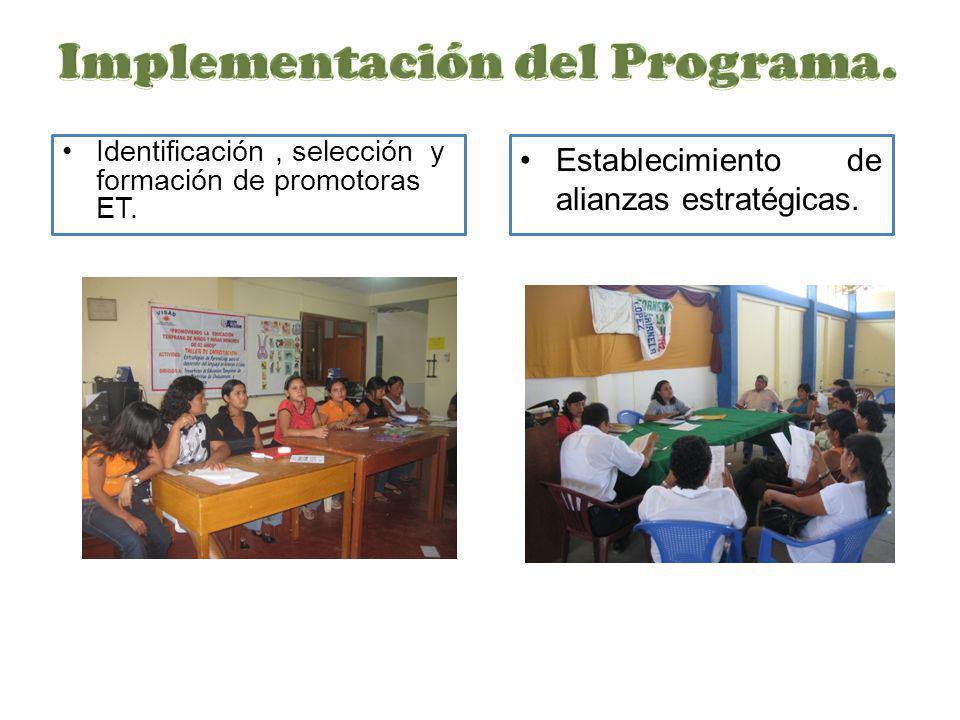 Identificación, selección y formación de promotoras ET. Establecimiento de alianzas estratégicas.