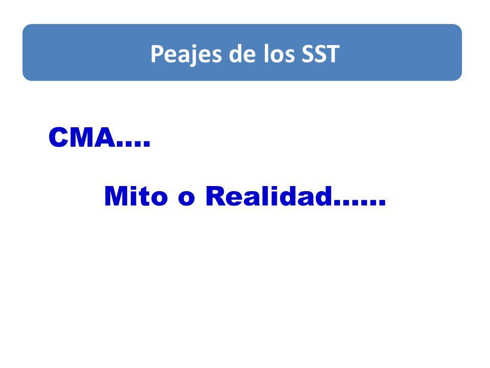 Peajes de los SST CMA…. Mito o Realidad…… Peajes de los SST