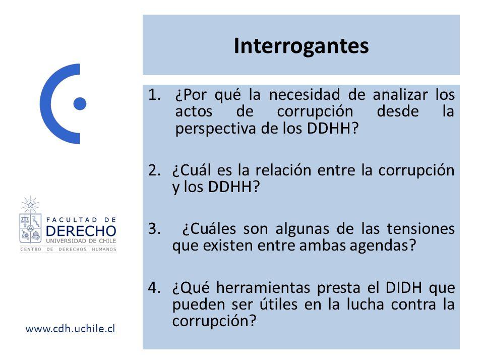 www.cdh.uchile.cl Interrogantes 1.¿Por qué la necesidad de analizar los actos de corrupción desde la perspectiva de los DDHH? 2. ¿Cuál es la relación