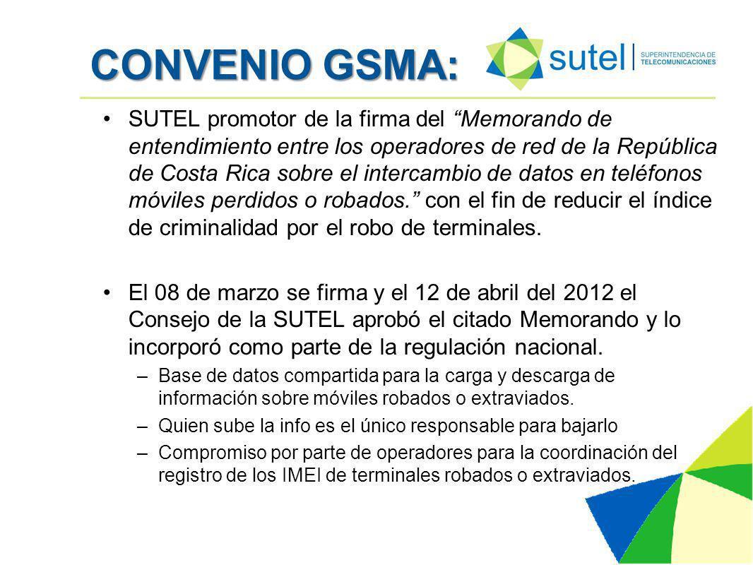 CONVENIO GSMA: SUTEL promotor de la firma del Memorando de entendimiento entre los operadores de red de la República de Costa Rica sobre el intercambio de datos en teléfonos móviles perdidos o robados.