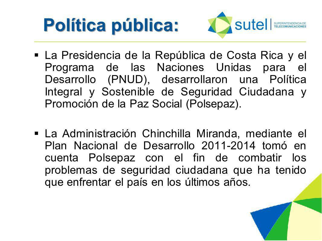 Política pública: La Presidencia de la República de Costa Rica y el Programa de las Naciones Unidas para el Desarrollo (PNUD), desarrollaron una Política Integral y Sostenible de Seguridad Ciudadana y Promoción de la Paz Social (Polsepaz).
