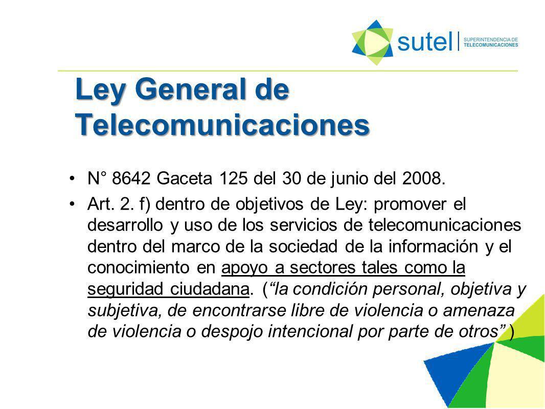 Ley General de Telecomunicaciones N° 8642 Gaceta 125 del 30 de junio del 2008.