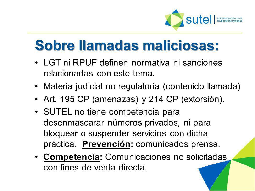 Sobre llamadas maliciosas: LGT ni RPUF definen normativa ni sanciones relacionadas con este tema.