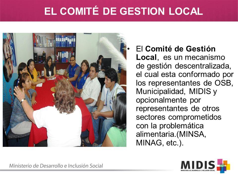 El Comité de Gestión Local, es un mecanismo de gestión descentralizada, el cual esta conformado por los representantes de OSB, Municipalidad, MIDIS y