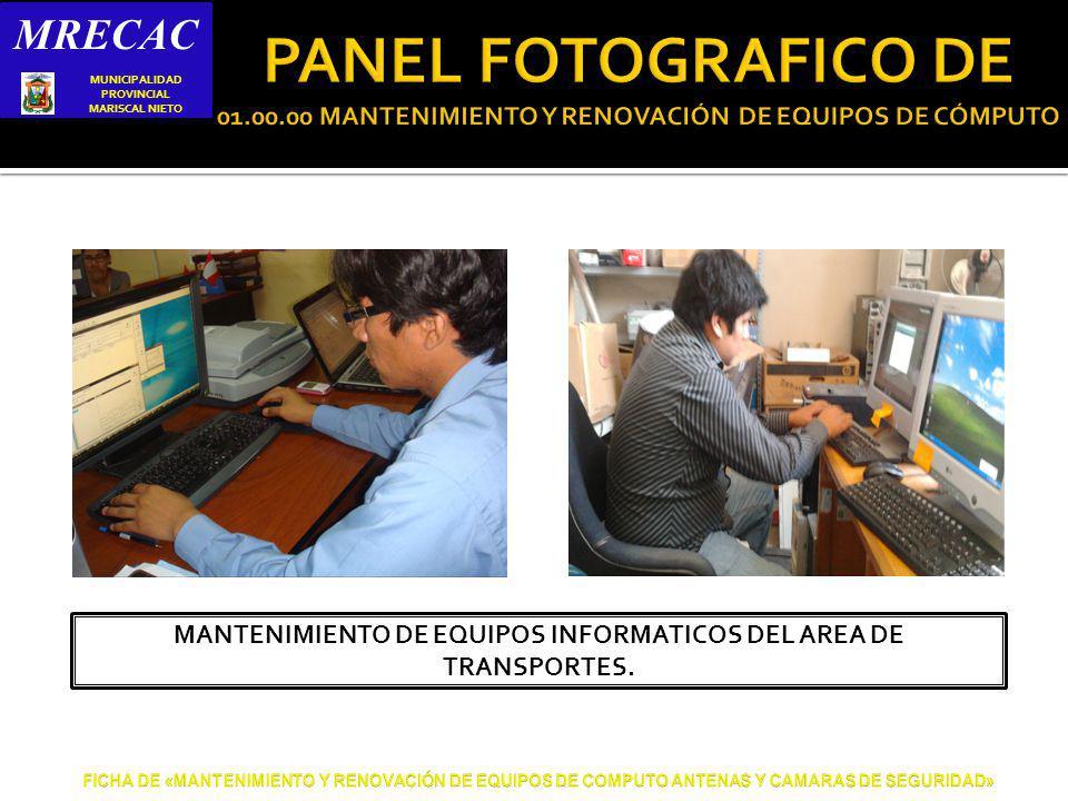 MRECAC S MUNICIPALIDAD PROVINCIAL MARISCAL NIETO MANTENIMIENTO DE EQUIPOS INFORMATICOS DEL AREA DE TRANSPORTES.