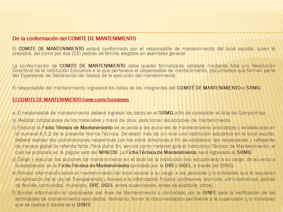 De la conformación del COMITE DE MANTENIMIENTO El COMITE DE MANTENIMIENTO estará conformado por el responsable de mantenimiento del local escolar, qui