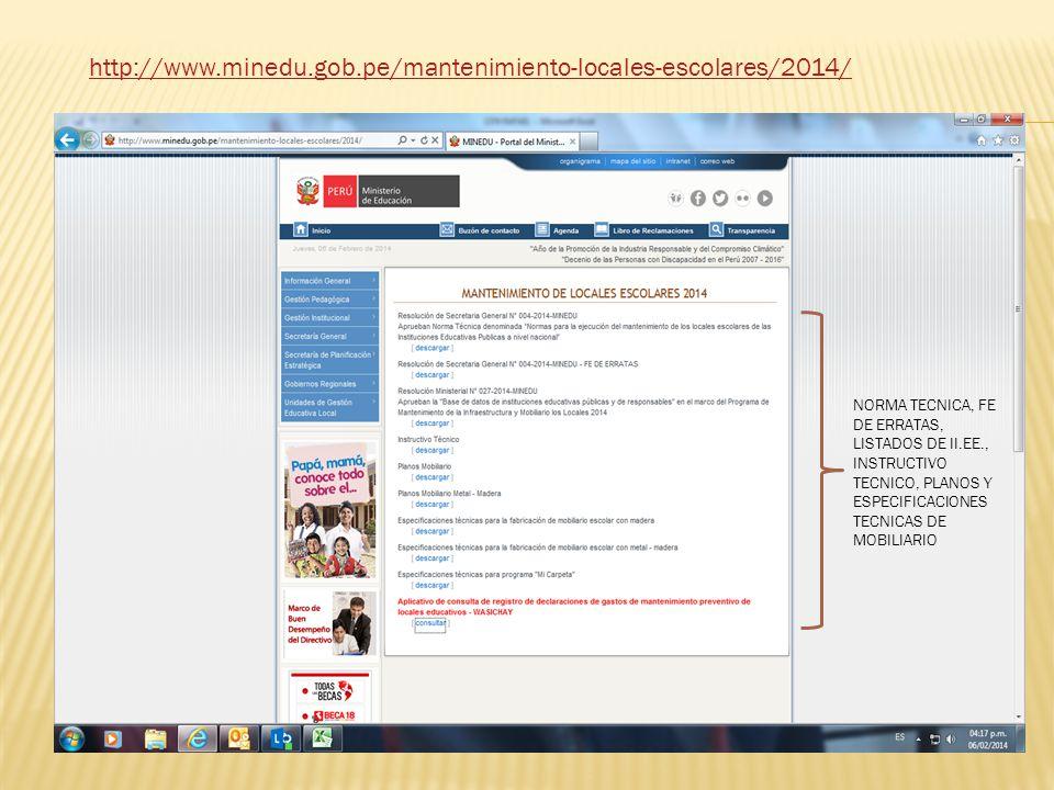 http://www.minedu.gob.pe/mantenimiento-locales-escolares/2014/ NORMA TECNICA, FE DE ERRATAS, LISTADOS DE II.EE., INSTRUCTIVO TECNICO, PLANOS Y ESPECIF