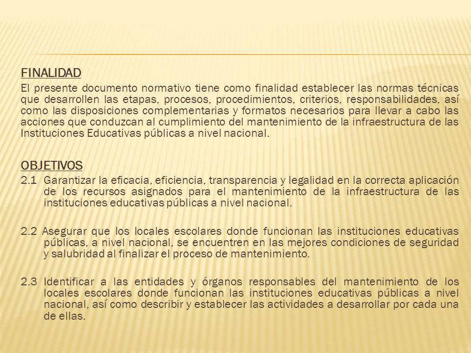 FINALIDAD El presente documento normativo tiene como finalidad establecer las normas técnicas que desarrollen las etapas, procesos, procedimientos, cr