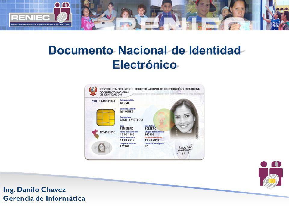 Documento Nacional de Identidad Electrónico Ing. Danilo Chavez Gerencia de Informática