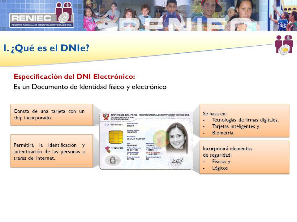 Especificación del DNI Electrónico: Se basa en: -Tecnologías de firmas digitales, -Tarjetas inteligentes y -Biometría. Incorporará elementos de seguri