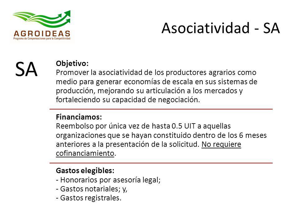 Asociatividad - SA SA Objetivo: Promover la asociatividad de los productores agrarios como medio para generar economías de escala en sus sistemas de p