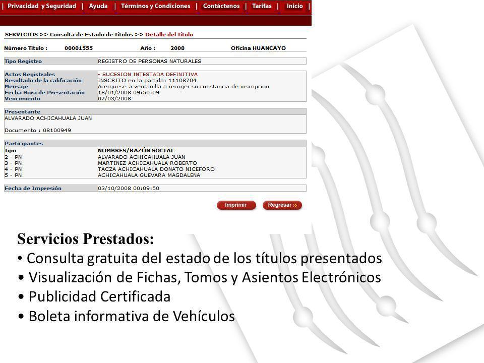 Servicios Prestados: Consulta gratuita del estado de los títulos presentados Visualización de Fichas, Tomos y Asientos Electrónicos Publicidad Certifi