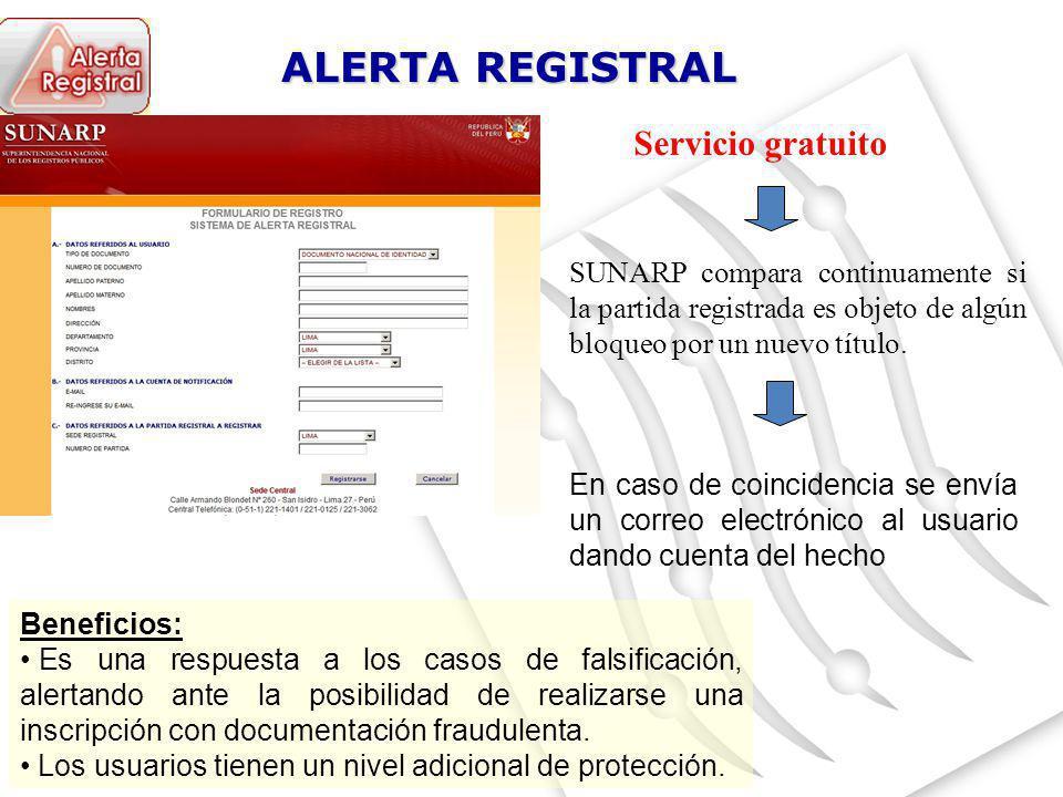 ALERTA REGISTRAL Servicio gratuito SUNARP compara continuamente si la partida registrada es objeto de algún bloqueo por un nuevo título. En caso de co