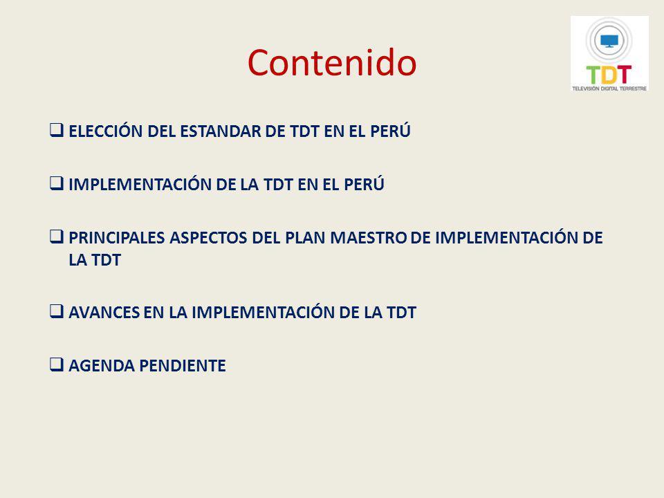 ELECCIÓN DEL ESTANDAR DE TDT EN EL PERÚ El 24 de abril de 2009, luego de más de dos años de estudio, teniendo en cuenta la recomendación de la Comisión Multisectorial encargada de recomendar el estándar de televisión digital terrestre (TDT) a ser adoptado en el Perú, por Resolución Suprema Nº 019-2009-MTC se resolvió adoptar el estándar ISDB-T como sistema de TDT para el Perú.