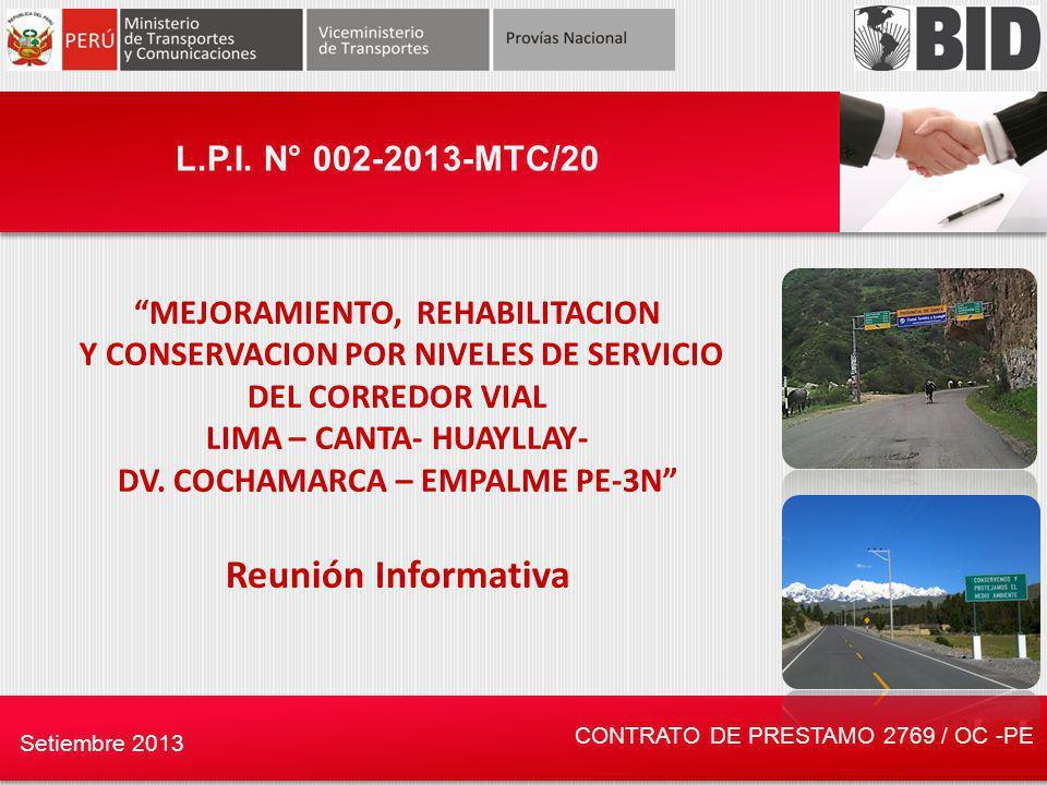 CONTRATO DE PRESTAMO 2769 / OC -PE Setiembre 2013 MEJORAMIENTO, REHABILITACION Y CONSERVACION POR NIVELES DE SERVICIO DEL CORREDOR VIAL LIMA – CANTA-