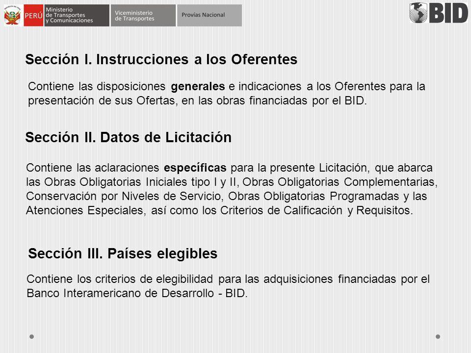 Sección I. Instrucciones a los Oferentes Contiene las disposiciones generales e indicaciones a los Oferentes para la presentación de sus Ofertas, en l
