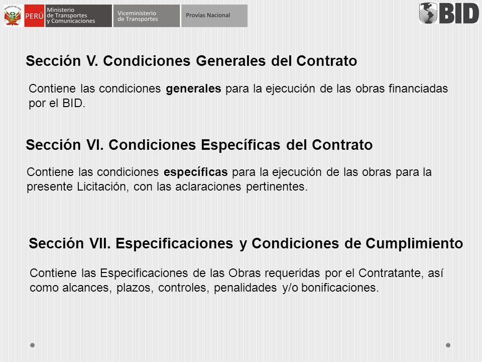 Sección V. Condiciones Generales del Contrato Contiene las condiciones generales para la ejecución de las obras financiadas por el BID. Sección VI. Co