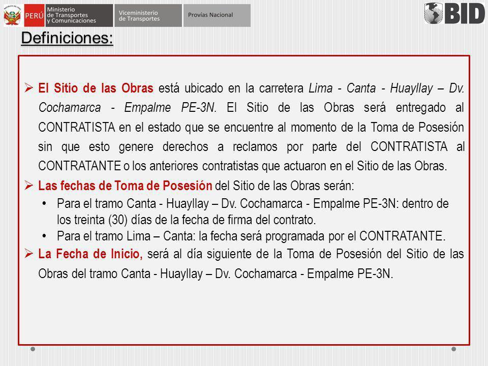 El Sitio de las Obras está ubicado en la carretera Lima - Canta - Huayllay – Dv. Cochamarca - Empalme PE-3N. El Sitio de las Obras será entregado al C