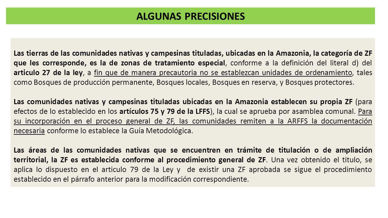 Las tierras de las comunidades nativas y campesinas tituladas, ubicadas en la Amazonia, la categoría de ZF que les corresponde, es la de zonas de trat