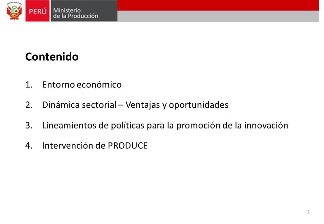 1.Entorno económico 2.Dinámica sectorial – Ventajas y oportunidades 3.Lineamientos de políticas para la promoción de la innovación 4.Intervención de P