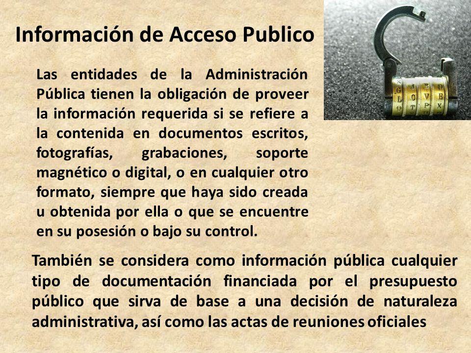También se considera como información pública cualquier tipo de documentación financiada por el presupuesto público que sirva de base a una decisión d