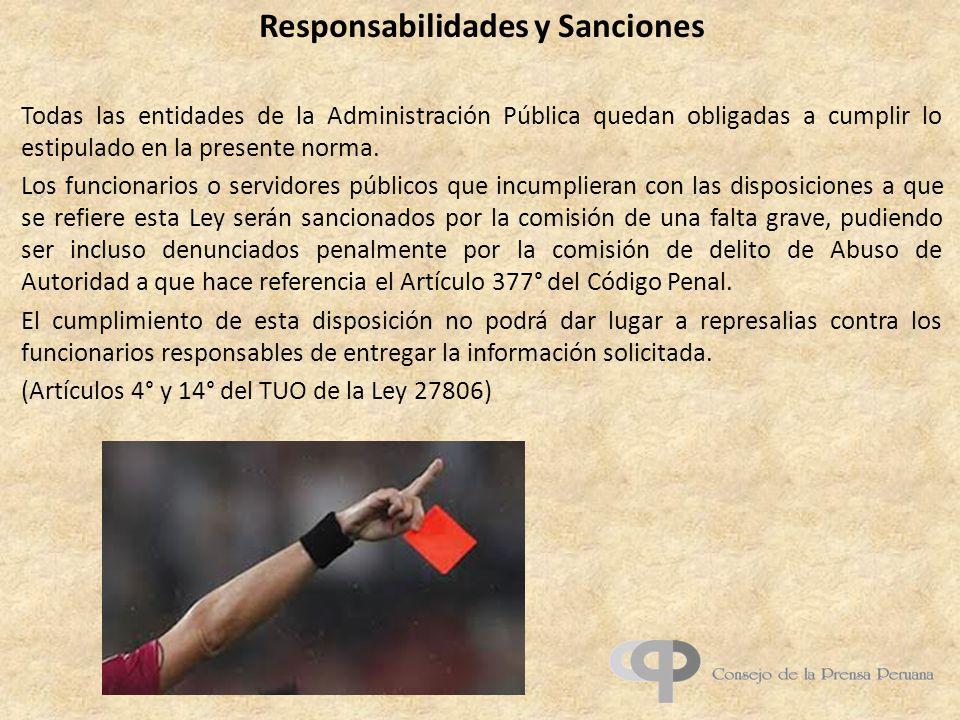 Responsabilidades y Sanciones Todas las entidades de la Administración Pública quedan obligadas a cumplir lo estipulado en la presente norma. Los func